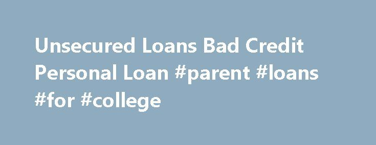 Unsecured Loans Bad Credit Personal Loan #parent #loans #for #college http://loan.remmont.com/unsecured-loans-bad-credit-personal-loan-parent-loans-for-college/  #unsecured loans with bad credit # This rule of credit history business has got the objective