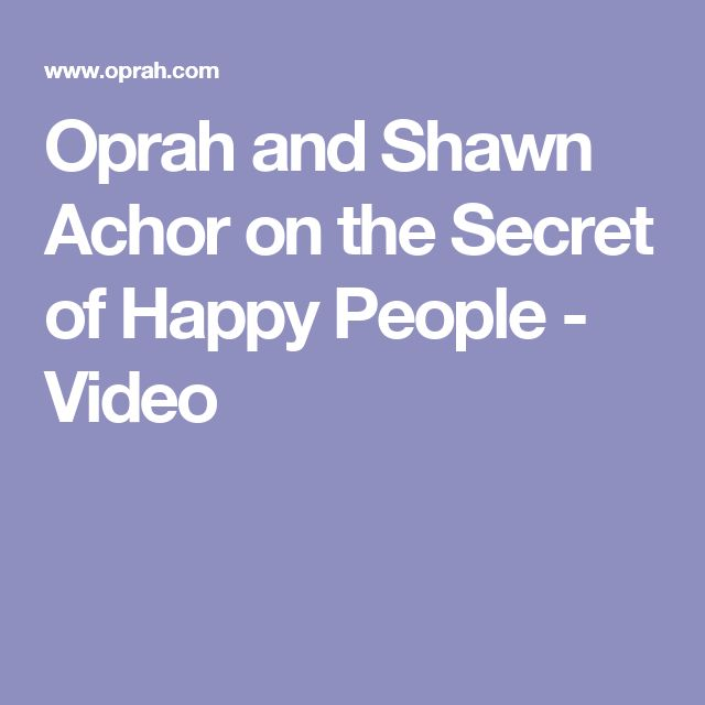 Oprah and Shawn Achor on the Secret of Happy People - Video