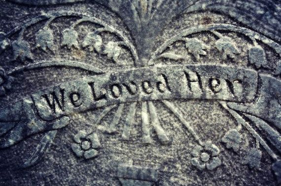 8x12 We Loved Her, Cemetery Photography, Treasury, Gothic Photography, Halloween Photography, Fine Art Photography