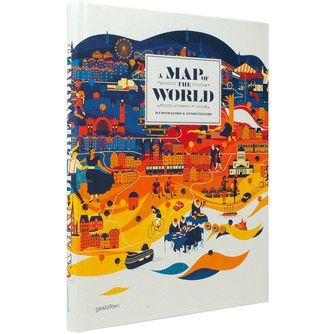 A Map of the World - The World According to Illustrators and Storytellers wow! can;t wait to lay my hands on this one! <3