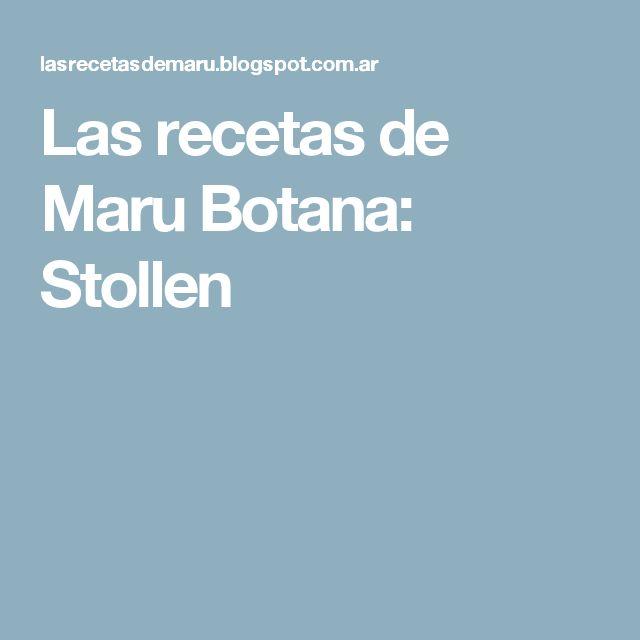 Las recetas de Maru Botana: Stollen
