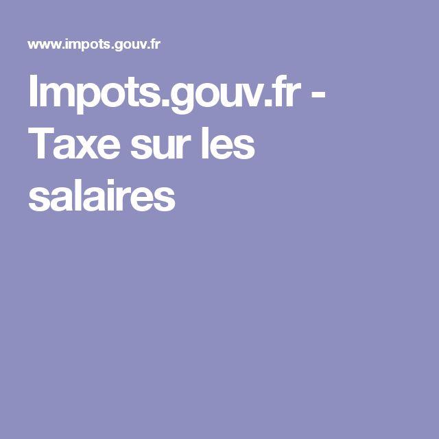 Impots.gouv.fr - Taxe sur les salaires