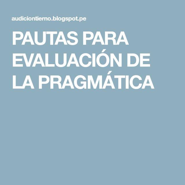 PAUTAS PARA EVALUACIÓN DE LA PRAGMÁTICA