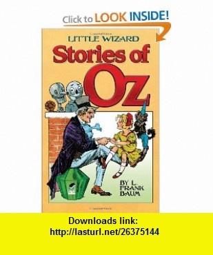 Little Wizard Stories of Oz (Dover Childrens Classics) (9780486476445) L. Frank Baum, John R. Neill, Martin Gardner , ISBN-10: 0486476448  , ISBN-13: 978-0486476445 ,  , tutorials , pdf , ebook , torrent , downloads , rapidshare , filesonic , hotfile , megaupload , fileserve