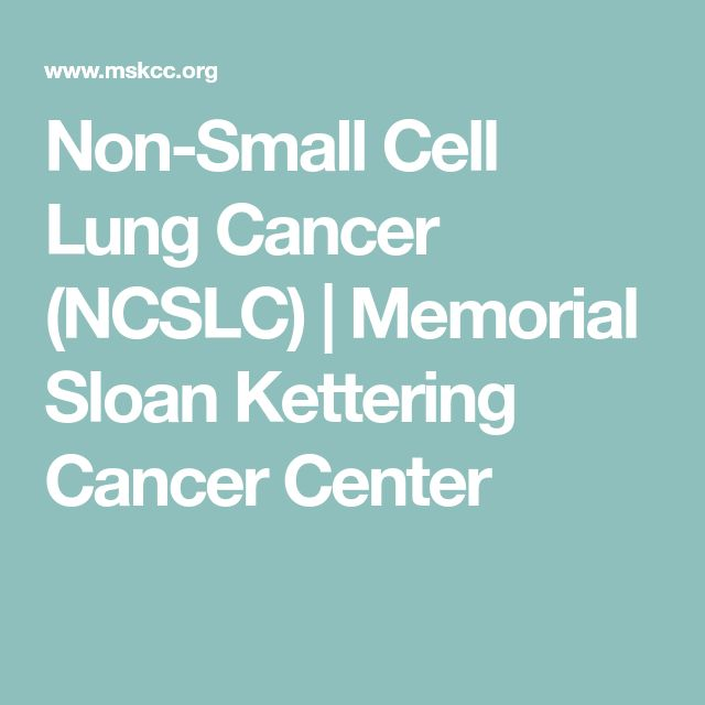 Non-Small Cell Lung Cancer (NCSLC) | Memorial Sloan Kettering Cancer Center