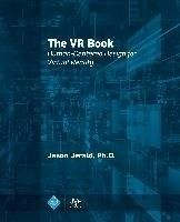 The VR book :  human-centered design for virtual reality /  Jason Jerald