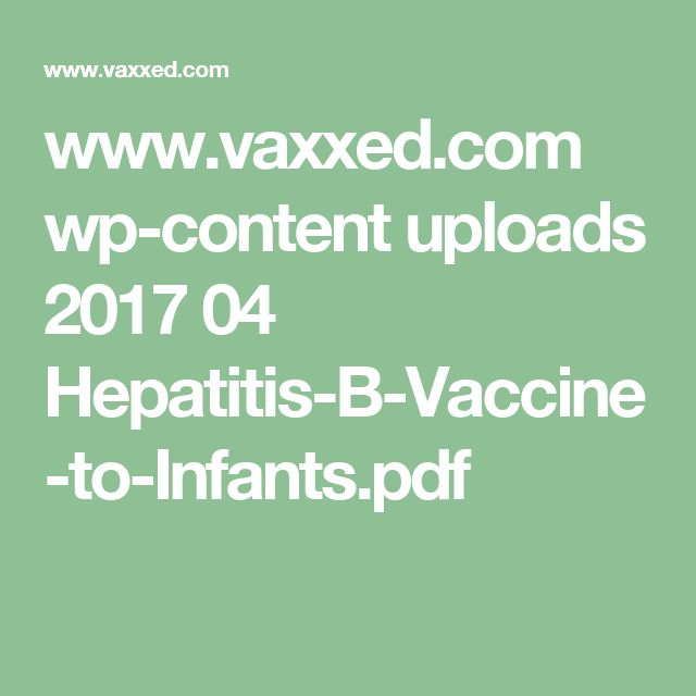 www.vaxxed.com wp-content uploads 2017 04 Hepatitis-B-Vaccine-to-Infants.pdf