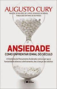 Ansiedade - Augusto Cury ~ Bebendo Livros