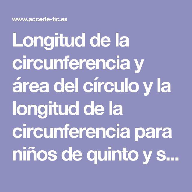 Longitud de la circunferencia y área del círculo y la longitud de la circunferencia para niños de quinto y sexto de primaria