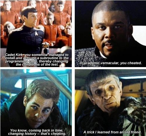 Star Trek, 2009. That top one was when Kirk first met Spock, and when the hearing's interrupted, Bones just stands next to him, and Kirk says 'Who was that pointy-eared bastard?' and Bones replies: 'I don't know, but I like him.'