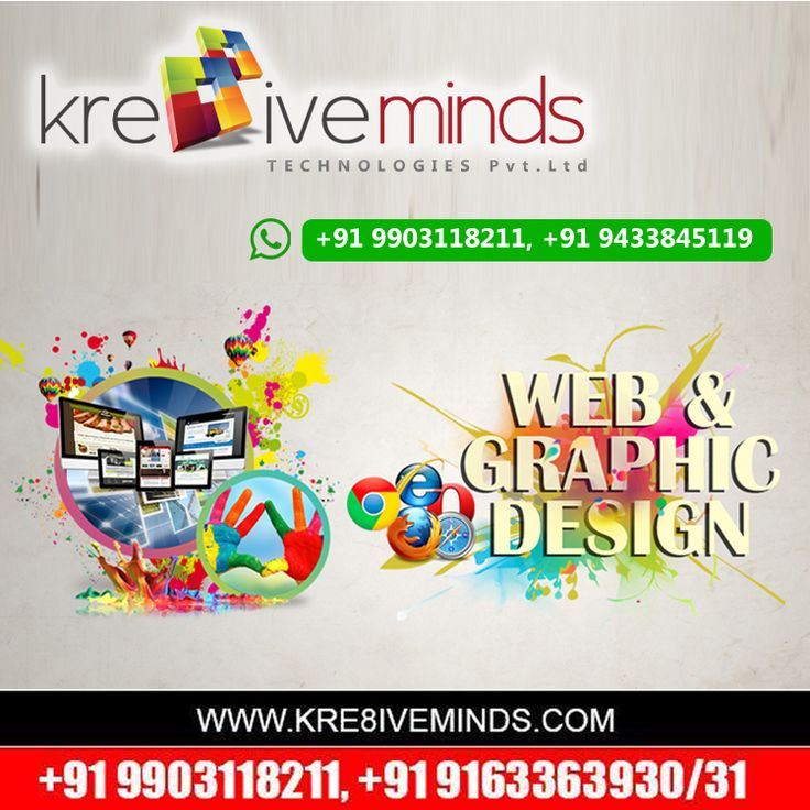 CREATIVE WEB&GRAPHICS DESIGN Visit Us at: www.kre8iveminds.com Or Call US at: +91 9903118211/ +91 9163363930