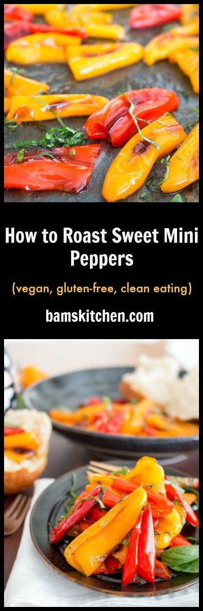 How to Roast Sweet Mini Peppers / Perfect little TREAT all on their own/ FABULOUS in Tuscan Bread/ DYNAMIC in GLUTEN-FREE PASTA/ Diabetic friendly/ low carb/ vegan/ gluten-free/ paleo/ http://bamskitchen.com