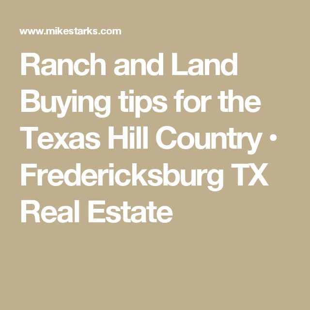 Ranch and Land Buying tips for the Texas Hill Country • Fredericksburg TX Real Estate