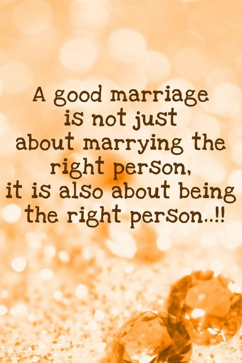 """A good marriage is not just about marrying the right person. It is also about being the right person."" #marriagequotes"