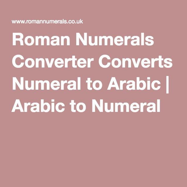 Roman Numerals Converter - Arabic to Numeral