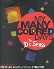 My Many Colored Days, by Dr. Seuss without question, one of my favorite books.