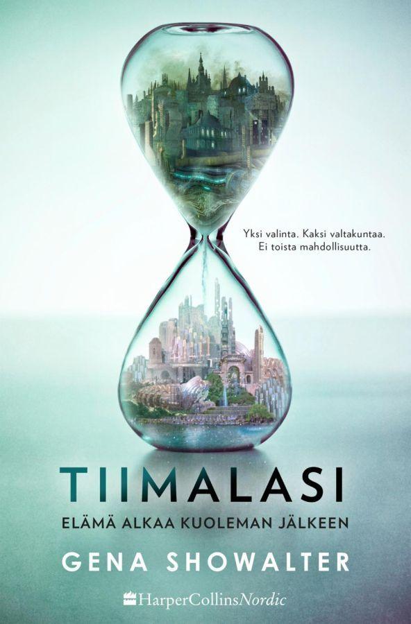 Tiimalasi (Everlife, #1) - Gena Showalter :: Julkaistu 26.4.2017 #fantasia #nuoret
