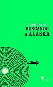 EL LIBRO DE ALE : BUSCANDO A ALASKA DE JOHN GREEN