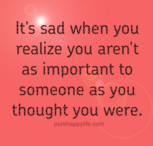 Relationship Quote Its Sad When You Realize You Arent As