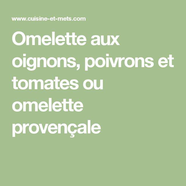 Omelette aux oignons, poivrons et tomates ou omelette provençale