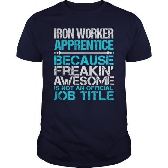 AWESOME TEE FOR IRON WORKER APPRENTICE TEES, HOODIES (PRICE:22.99$ ==►►Click To Shopping Now) #awesome #tee #for #iron #worker #apprentice #Sunfrog #SunfrogTshirts #Sunfrogshirts #shirts #tshirt #hoodie #sweatshirt #fashion #style
