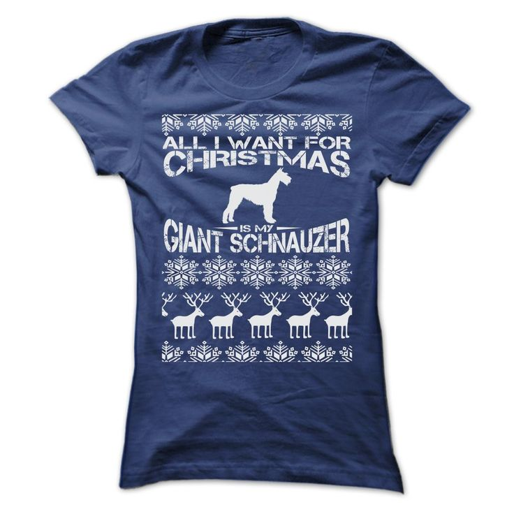 ALL I WANT FOR XMAS IS MY GIANT SCHNAUZER T-Shirts, Hoodies. CHECK PRICE ==► https://www.sunfrog.com/Christmas/ALL-I-WANT-FOR-XMAS-IS-MY-GIANT-SCHNAUZER-T-SHIRTS-Ladies.html?id=41382