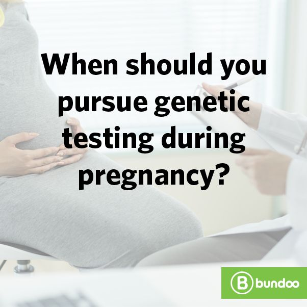 Did you opt for genetic testing during pregnancy? Read about when it's recommended.