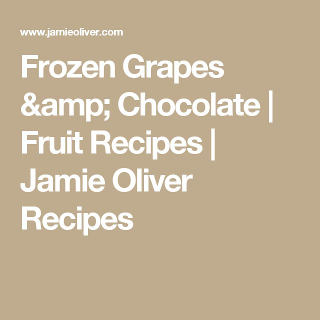 Frozen Grapes & Chocolate   Fruit Recipes   Jamie Oliver Recipes