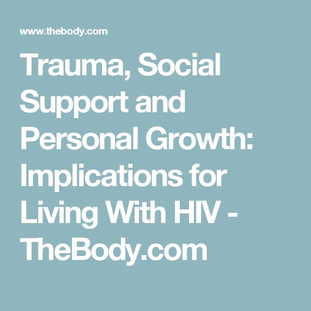 Trauma, Social Support and Personal Growth: Implications for Living With HIV - TheBody.com