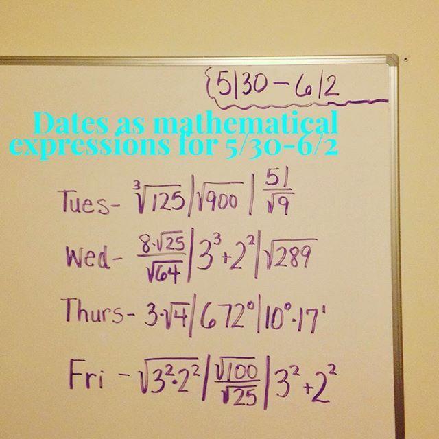 Dates as mathematical expressions for 5/30-6/2. #math #mathteacher #mathdates