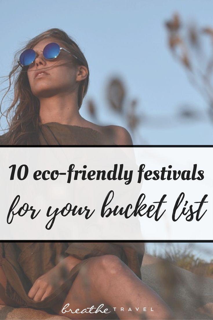 10 Eco-Friendly Festivals for Your Bucket List - Breathe Travel  Travel inspiration, goals, wanderlust.. PLEASE?