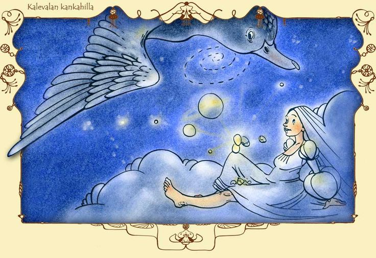 Kalevala began when scaup laid six golden and one iron eggs which transformed into the earth, the water, the air, the sun, the moon and the strars.