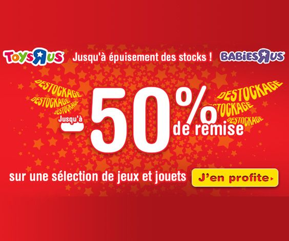 Opération de déstockage avec des remises jusqu'à -50% sur une sélection de jeux et de jouets sur Toys'R'Us et Babies'R'Us.