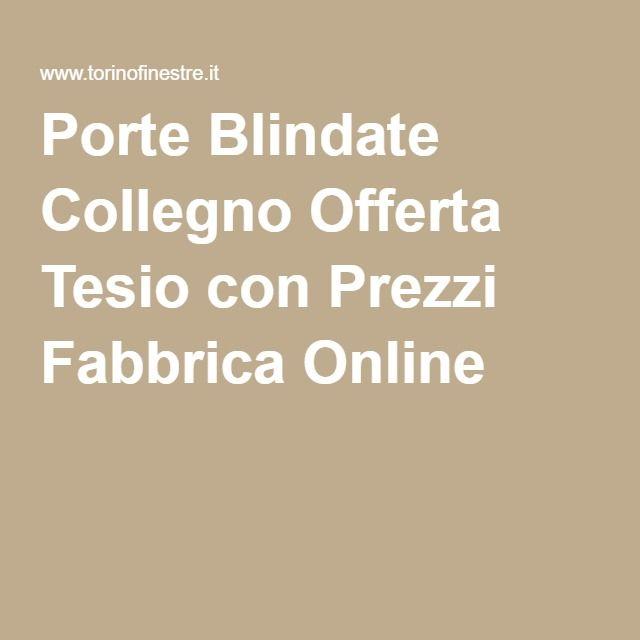 Porte Blindate Collegno Offerta Tesio con Prezzi Fabbrica Online