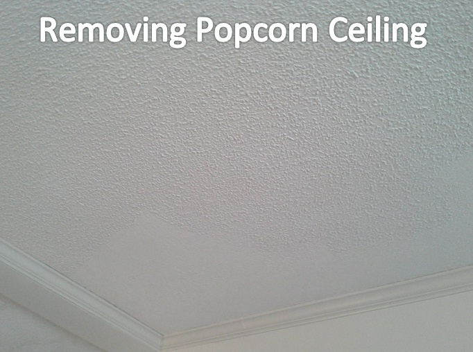 In order to remove the popcorn ceiling i took a 6 inch for How to remove popcorn ceiling without water