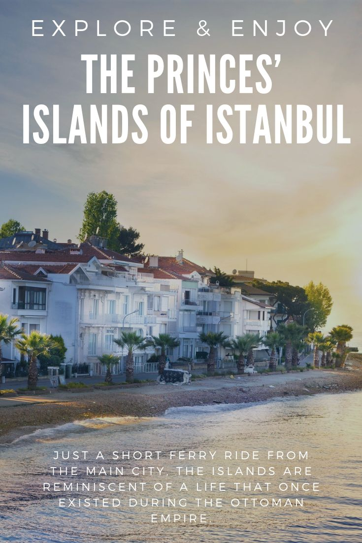 The Princes' Islands of Istanbul