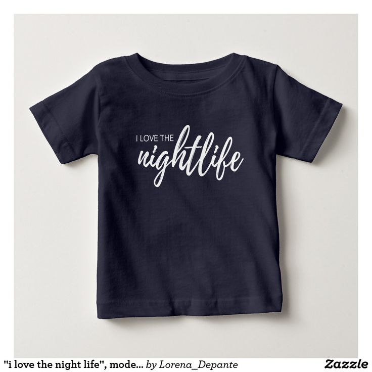 """i love the night life"", modern script font, funny baby T-Shirt"
