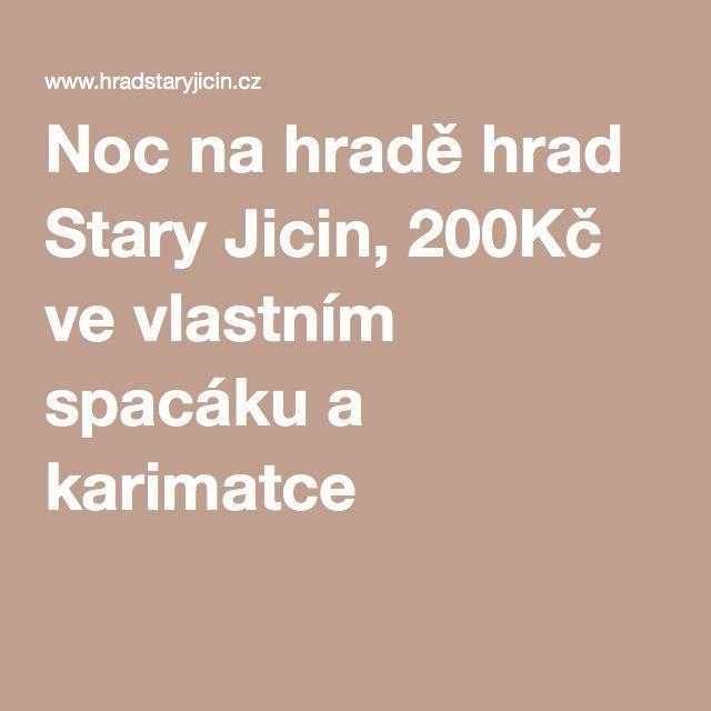 Noc na hradě hrad Stary Jicin, 200Kč ve vlastním spacáku a karimatce