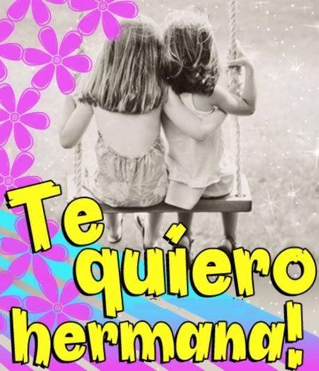 Te quiero mucho hermana!