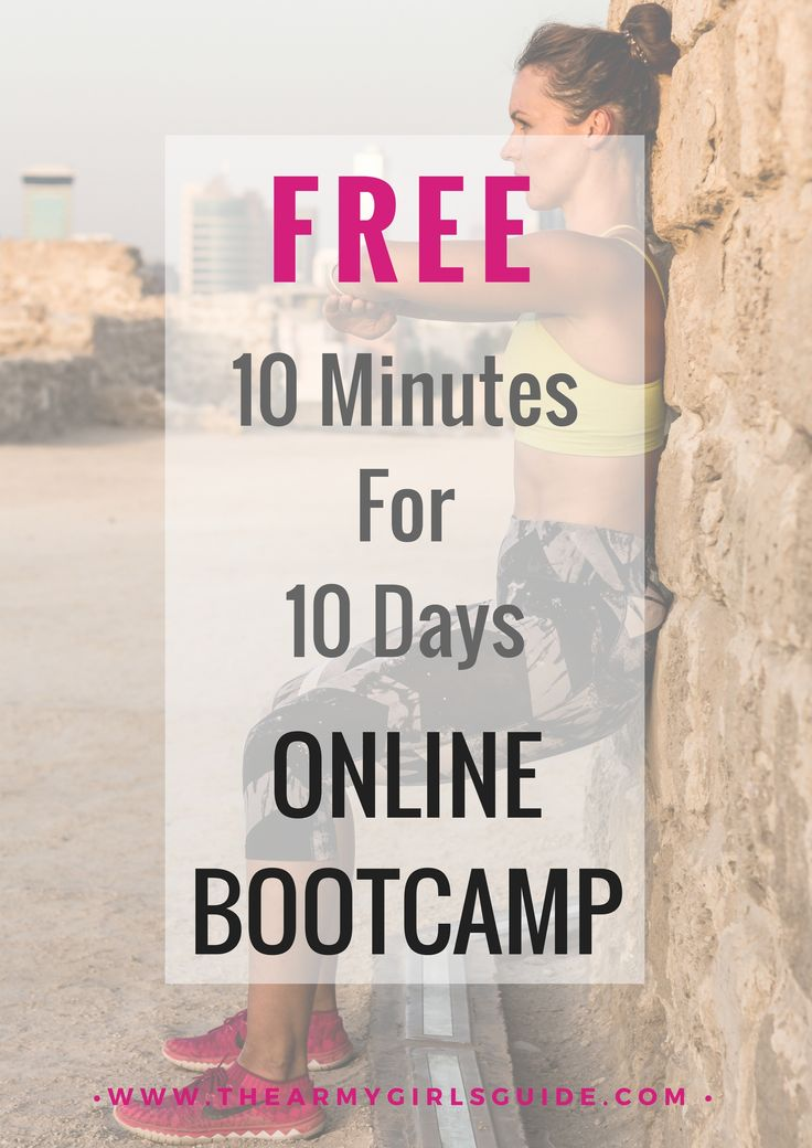 Sign up NOW for this FREE online bootcamp and get a 10 minute workout each day for 10 days! From The Army Girl's Guide
