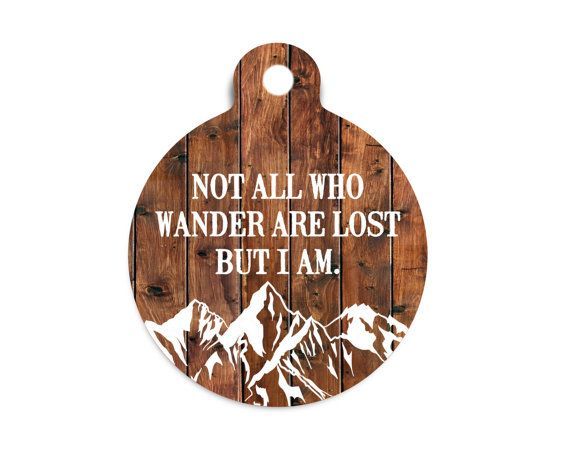 Not All Who Wander Are Lost Dog Tag for Dogs Pet Id Tag for