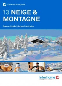 Découvrez vite le nouveau catalogue Interhome Neige & Montagne 2013 sur www.interhome.fr