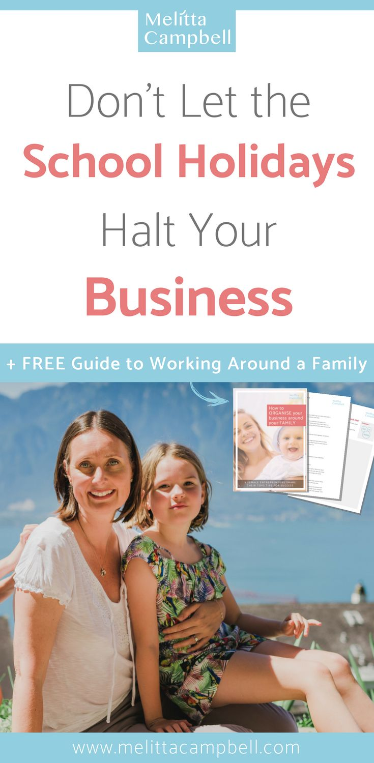 Maintain momentum in your business with these practical tips to running your business during the school holidays. Includes a free eBook: How to Organise Your Business Around Your Family. #entrepreneur #womeninbusiness