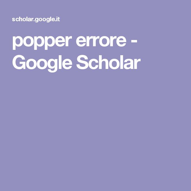 popper errore - Google Scholar