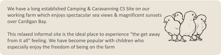 We have a long established Camping & Caravanning CS Site on our working farm which enjoys spectacular sea views & magnificent sunsets over C...