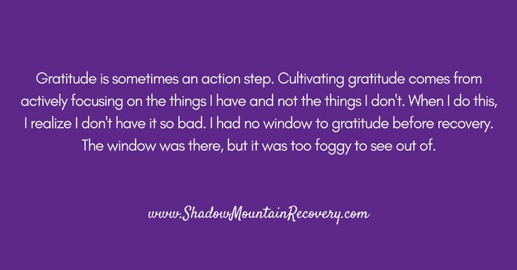 """""""I had no window to gratitude before recovery. The window was there, but it was too foggy to see out of."""" #RecoveryReflections ○○○ #Addiction #Recovery #AddictionRecovery #ShadowMountainRecovery #rehabilitation #detoxification #detox #rehab #Cascade #ColoradoSprings #Denver #Colorado #Albuquerque #Taos #NewMexico #StGeorge #Utah #RecoveryIsPossible #RecoveryIsWorthIt #WeDoRecover #12Steps #12Step #Sober #Sobriety #Quote #Inspiration"""