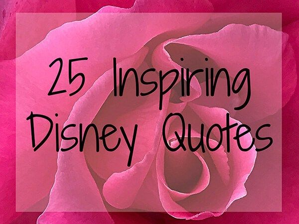 25 Disney Quotes for those Rough Days