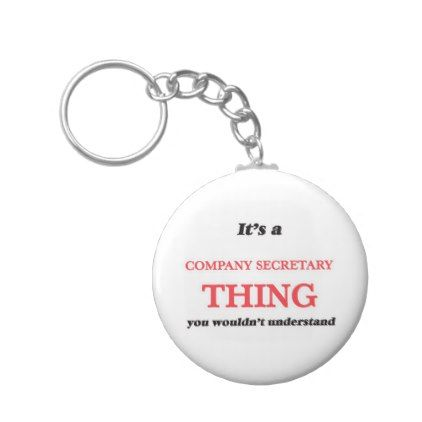 It's and Company Secretary thing you wouldn't und Keychain - corporate business cyo personalize customize