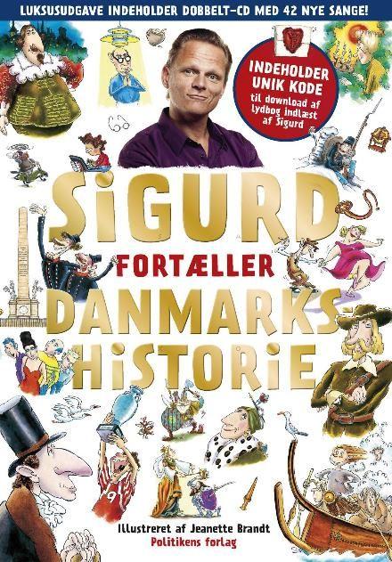 Læs om Sigurd fortæller Danmarkshistorie (Politikens børnebøger) - indeholder dobbelt-cd. Udgivet af Politiken. Bogen fås også som E-bog eller Lydbog. Bogens ISBN er 9788740032437, køb den her