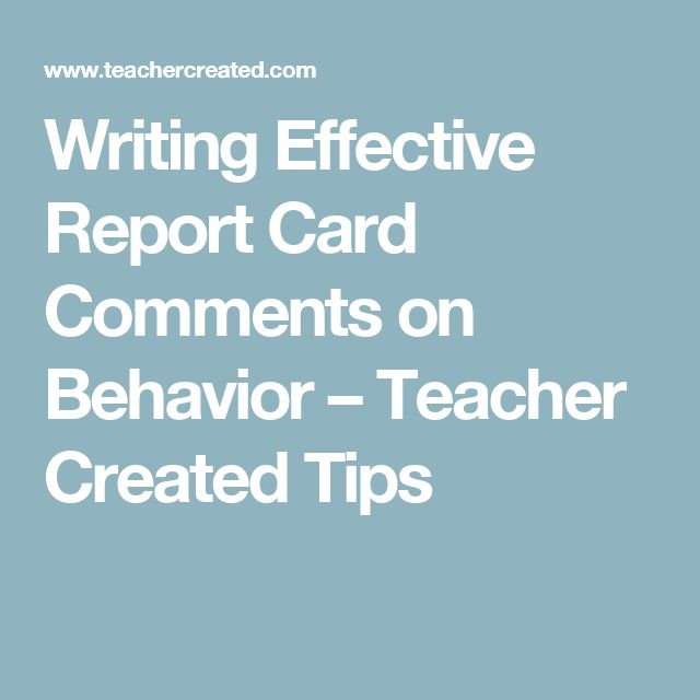 writing effective report card comments Kindergarten general report card comments complete kindergarten report card comments kit - this kit includes complete report card comments for behavior, english language arts, math, science, and writing is an important skill that he/she will further develop in.